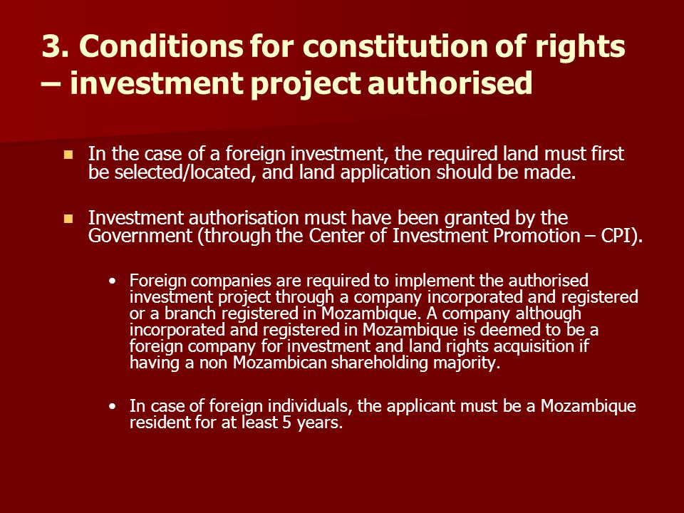 3. Conditions for constitution of rights – investment project authorised In the case of a foreign investment, the required land must first be selected