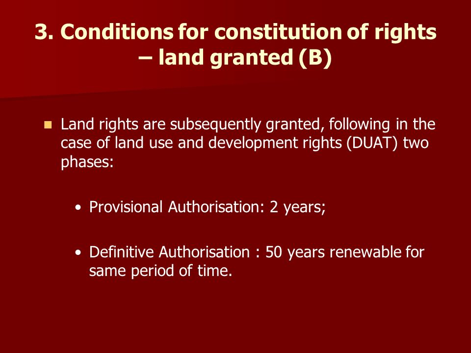 3. Conditions for constitution of rights – land granted (B) Land rights are subsequently granted, following in the case of land use and development ri