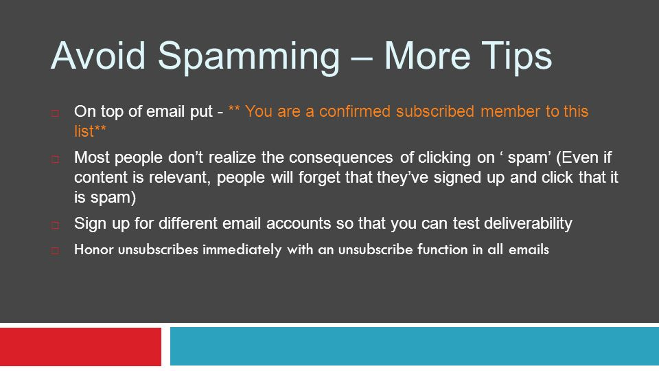 Avoid Spamming – More Tips On top of email put - ** You are a confirmed subscribed member to this list** Most people dont realize the consequences of