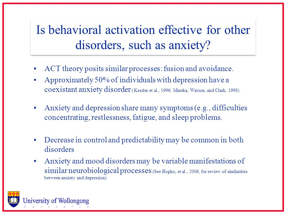 Is behavioral activation effective for other disorders, such as anxiety? ACT theory posits similar processes: fusion and avoidance. Approximately 50%