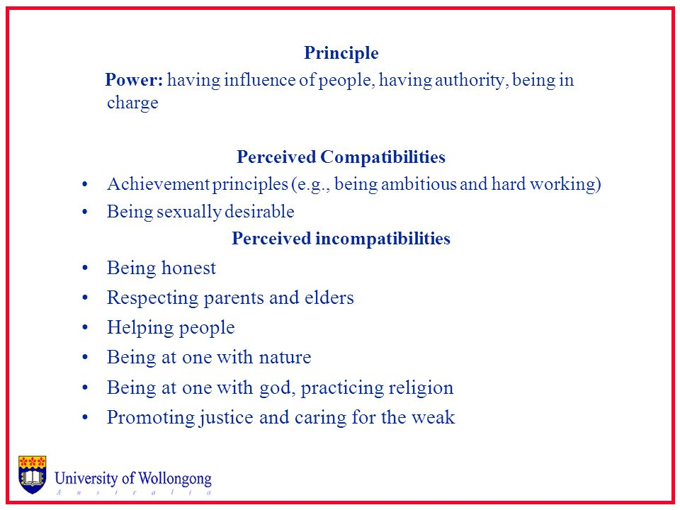 Principle Power: having influence of people, having authority, being in charge Perceived Compatibilities Achievement principles (e.g., being ambitious