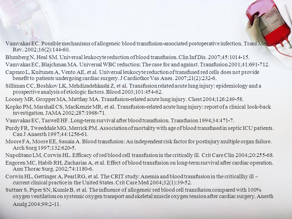 Vamvakas EC. Possible mechanisms of allogeneic blood transfusion-associated postoperative infection. Trans Med Rev. 2002;16(2):144-60. Blumberg N, Hea