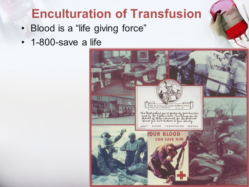 Enculturation of Transfusion Blood is a life giving force 1-800-save a life
