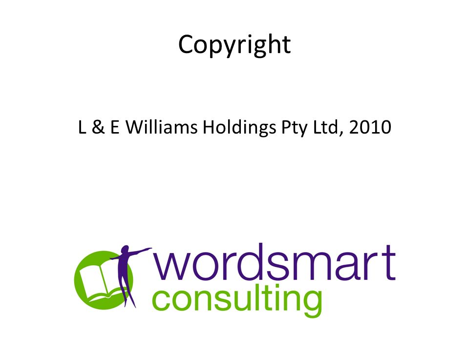 Copyright L & E Williams Holdings Pty Ltd, 2010