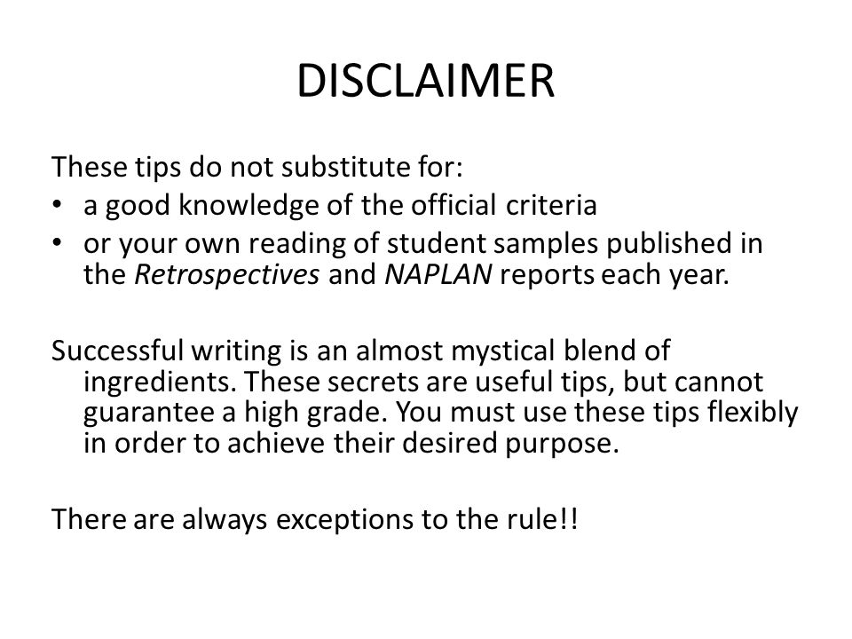 DISCLAIMER These tips do not substitute for: a good knowledge of the official criteria or your own reading of student samples published in the Retrosp