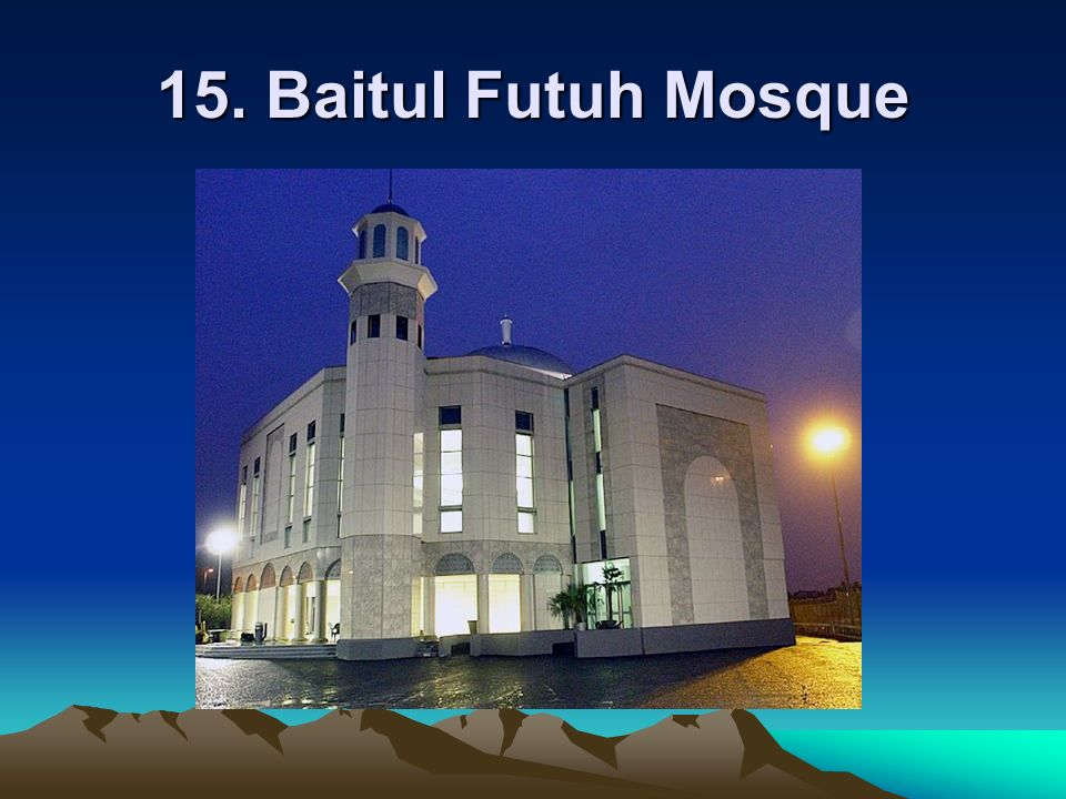 15. Baitul Futuh Mosque