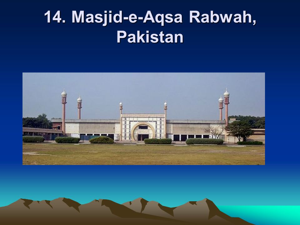 14. Masjid-e-Aqsa Rabwah, Pakistan