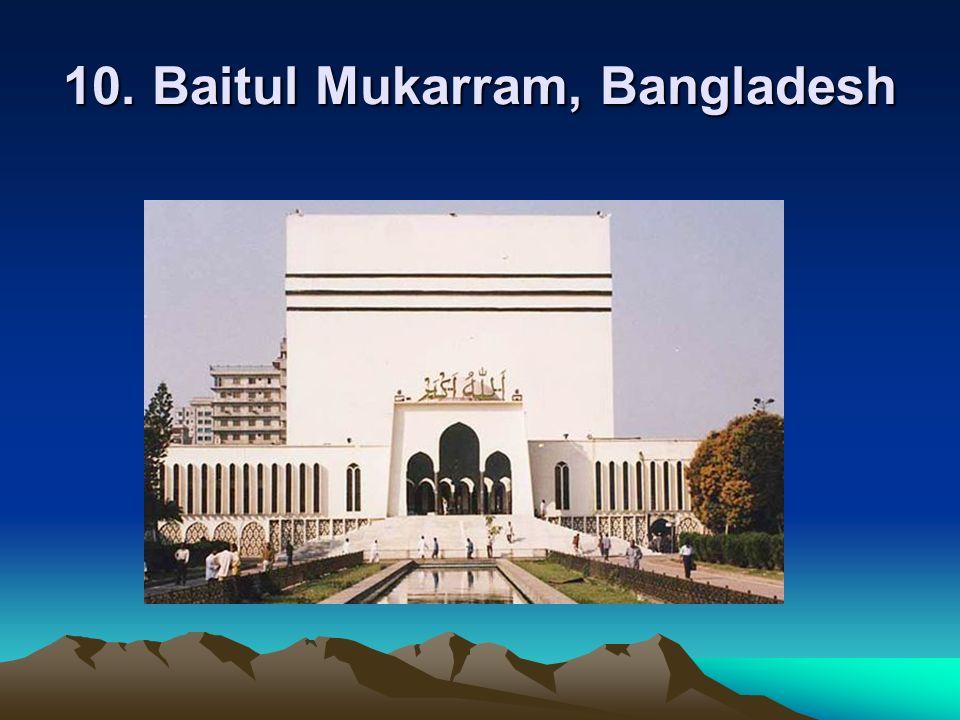 10. Baitul Mukarram, Bangladesh
