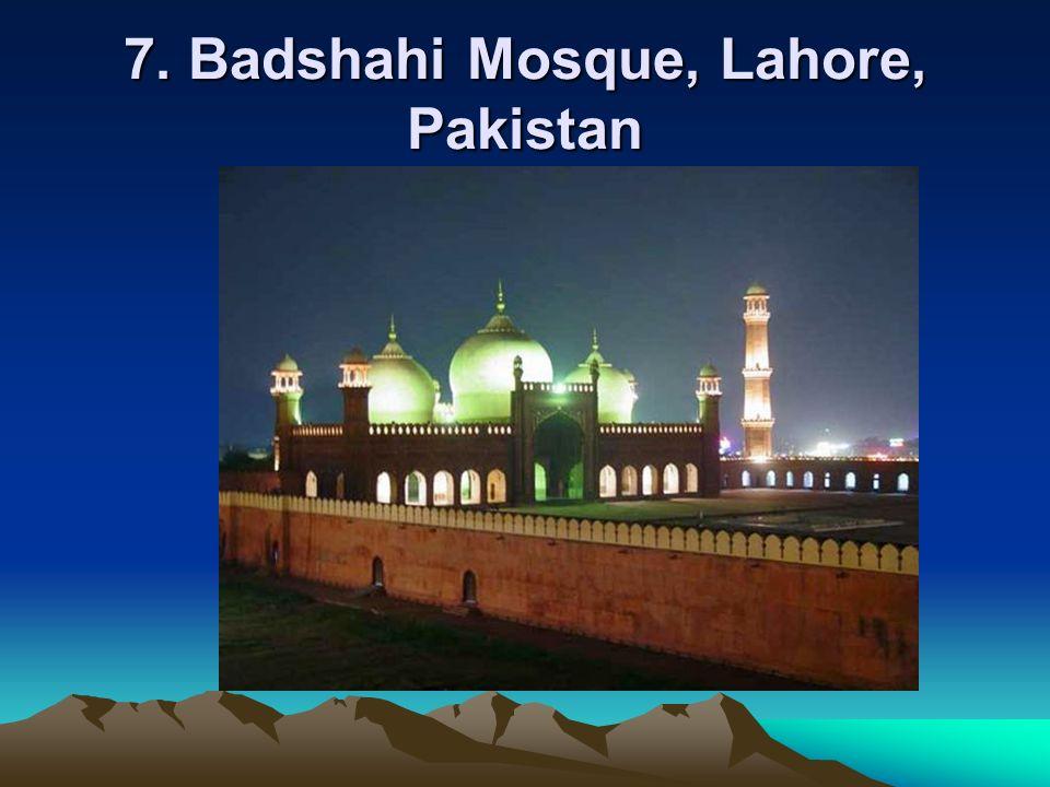 7. Badshahi Mosque, Lahore, Pakistan