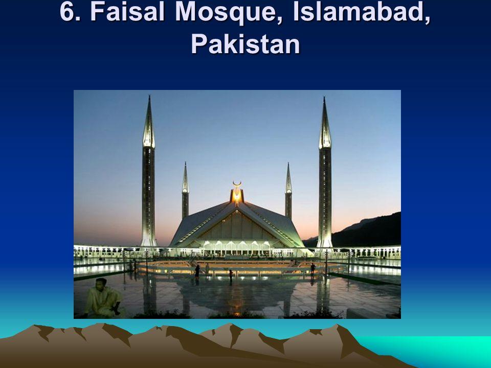 6. Faisal Mosque, Islamabad, Pakistan