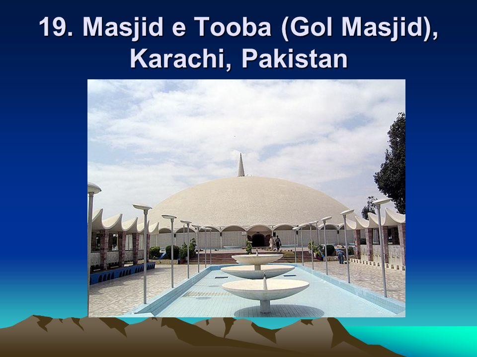 19. Masjid e Tooba (Gol Masjid), Karachi, Pakistan