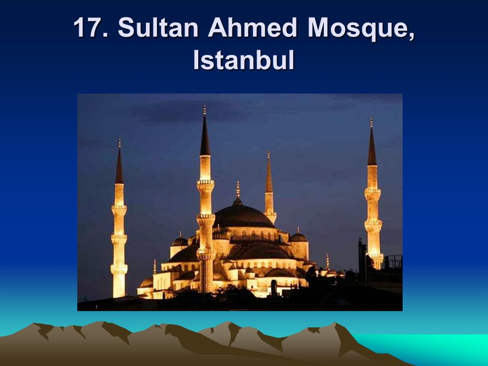 17. Sultan Ahmed Mosque, Istanbul