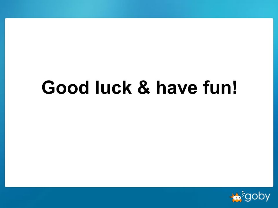 Good luck & have fun!