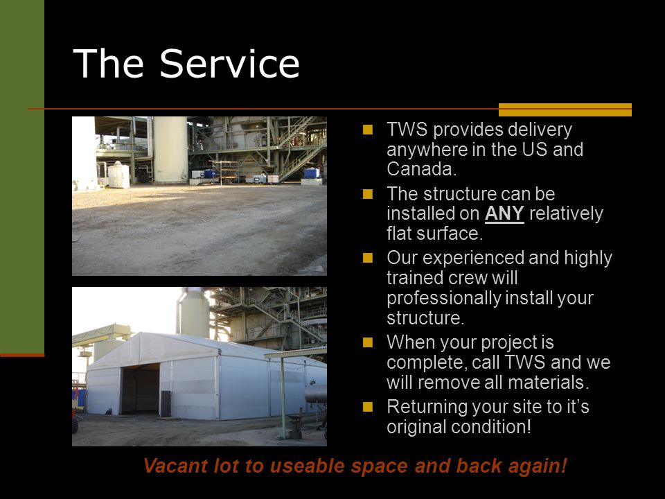 The Service TWS provides delivery anywhere in the US and Canada.