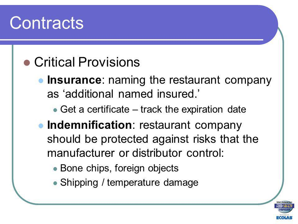 Contracts Critical Provisions Insurance: naming the restaurant company as additional named insured.