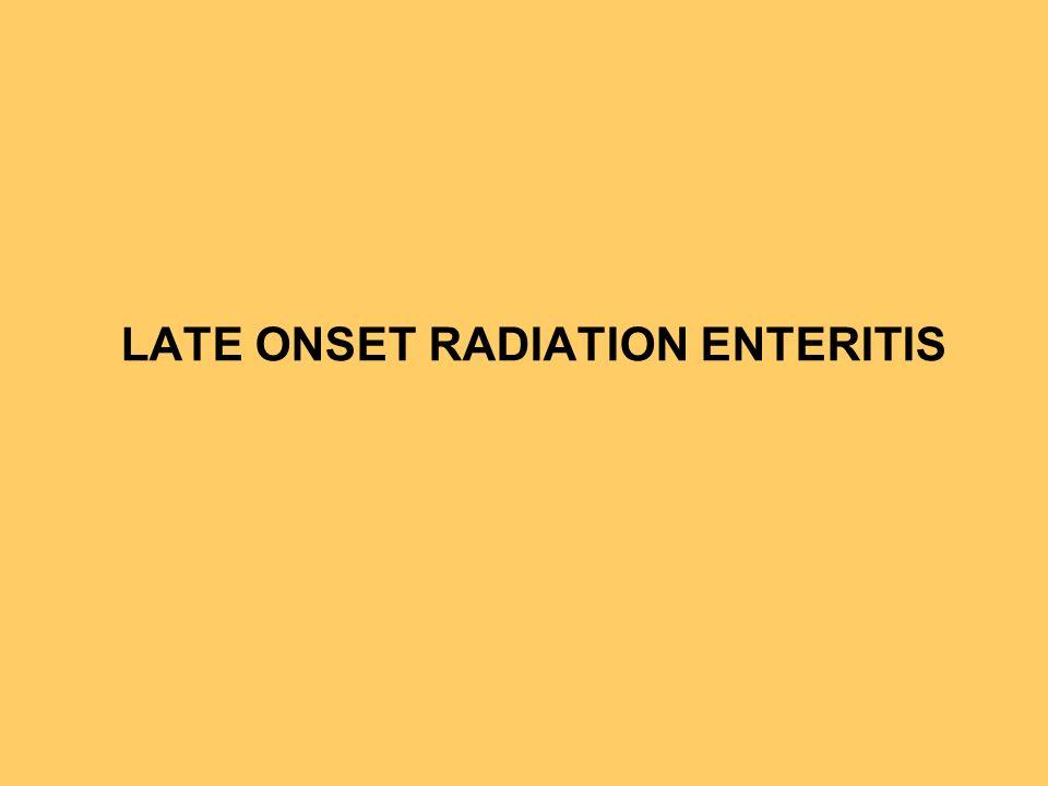 LATE ONSET RADIATION ENTERITIS