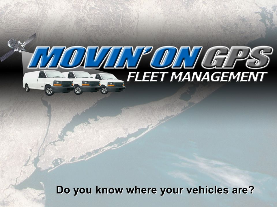 Do you know where your vehicles are