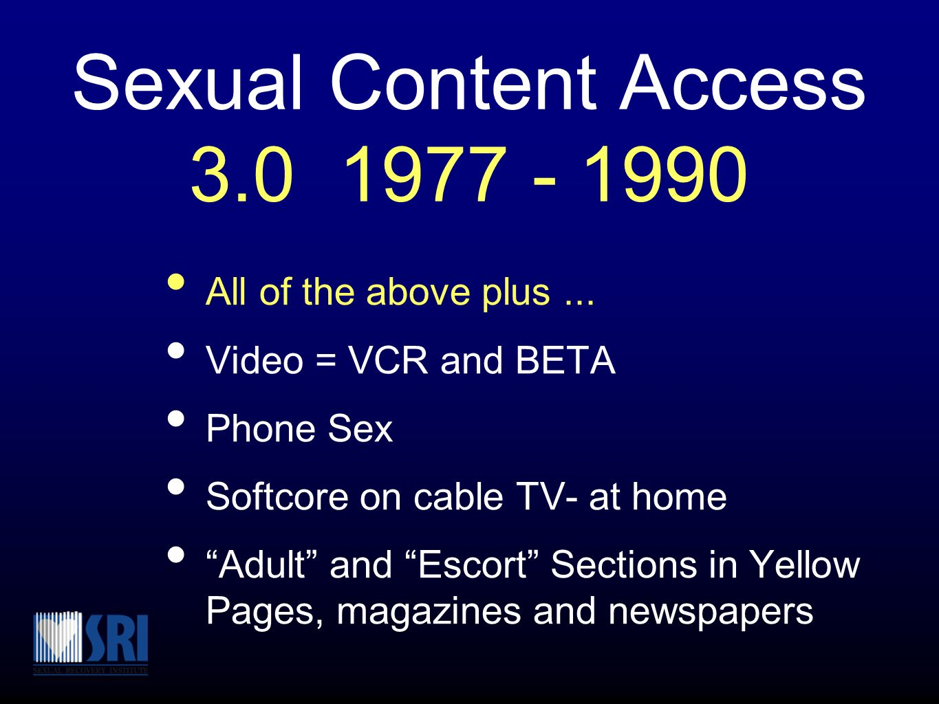 Sexual Content Access 4.0 1990 - 2004 All of the above plus...