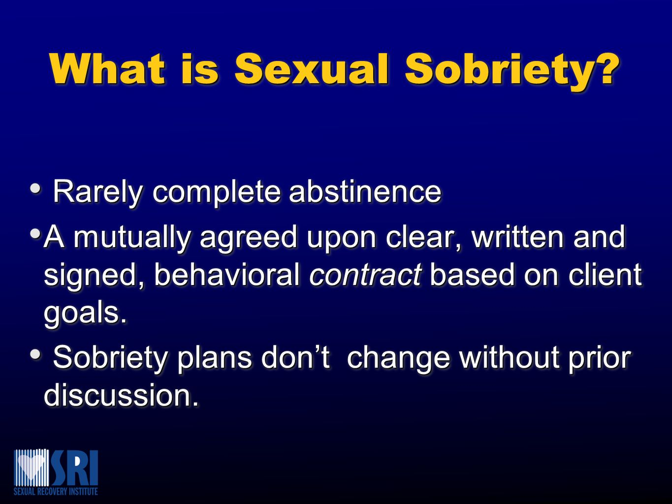 Sexual Sobriety Contract List of Behaviors I Want to Stop A B C D E F List of Behaviors I Want to Stop A B C D E F List of Behaviors I Want to Add A B C D E F List of Behaviors I Want to Add A B C D E F