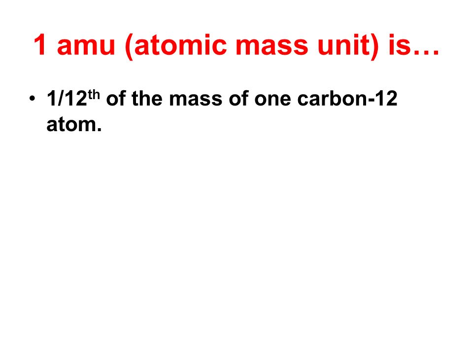 Mass of an electron is approximately 1/1840 th of a proton or neutron. Mass of a neutron is very close to the mass of a proton. 1 atomic mass unit (am
