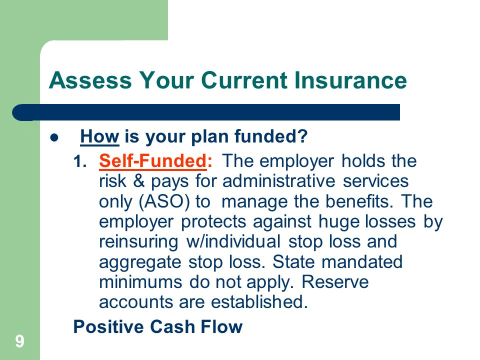 10 Assess Your Current Insurance How is your plan funded.