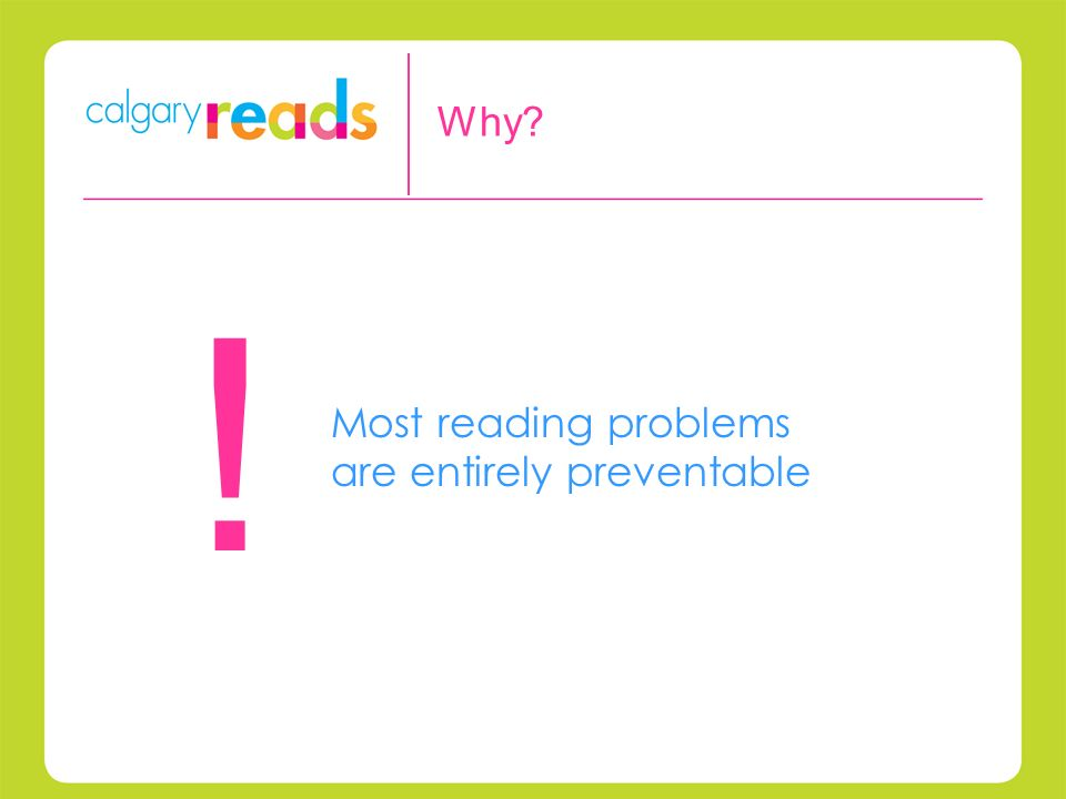 Most reading problems are entirely preventable ! Why