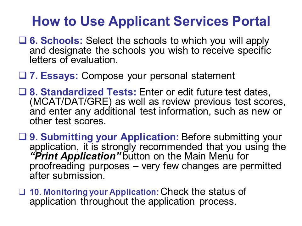 How to Use Applicant Services Portal 6. Schools: Select the schools to which you will apply and designate the schools you wish to receive specific let