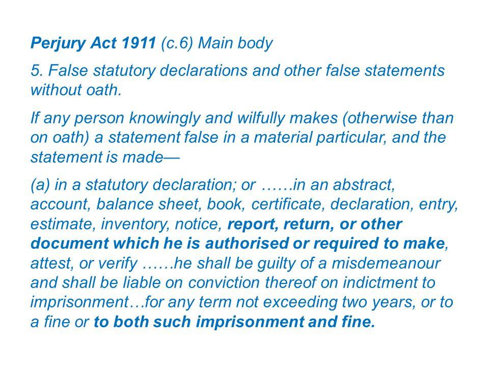 Perjury Act 1911 (c.6) Main body 5.