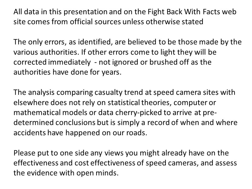 All data in this presentation and on the Fight Back With Facts web site comes from official sources unless otherwise stated The only errors, as identified, are believed to be those made by the various authorities.