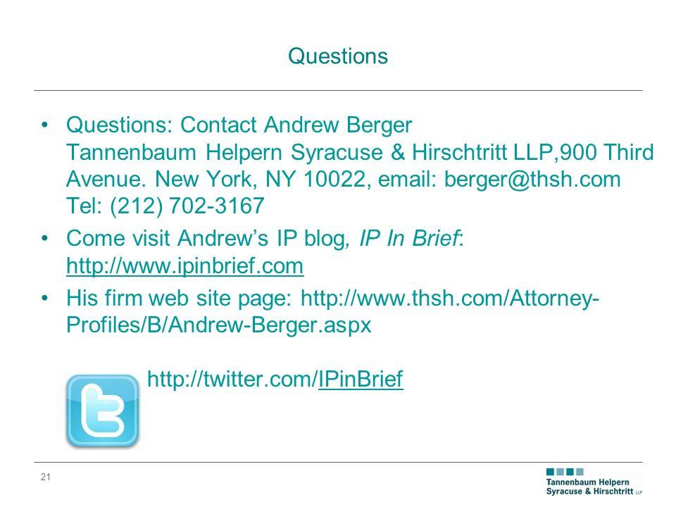 21 Questions Questions: Contact Andrew Berger Tannenbaum Helpern Syracuse & Hirschtritt LLP,900 Third Avenue.
