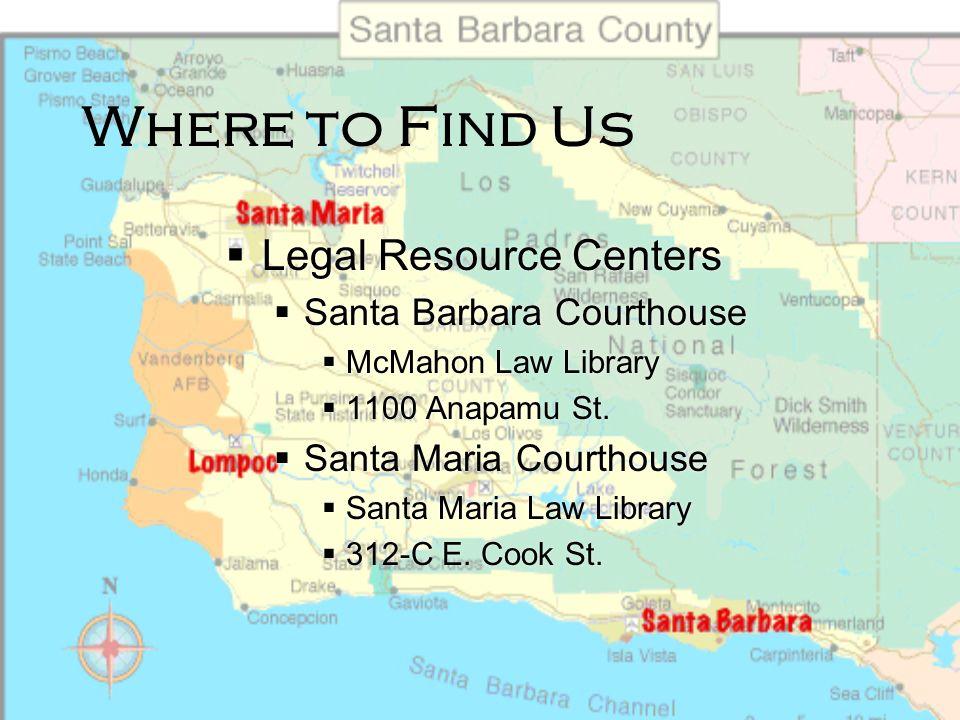 Where to Find Us Offices Santa Barbara: 301 E. Canon Perdido St. Santa Maria: 301 S. Miller St., Ste. 116 Lompoc: 106 S. C St., Ste. A Offices Santa B