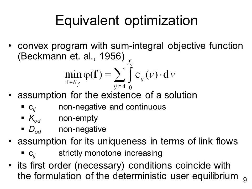 9 Equivalent optimization convex program with sum-integral objective function (Beckmann et. al., 1956) assumption for the existence of a solution c ij