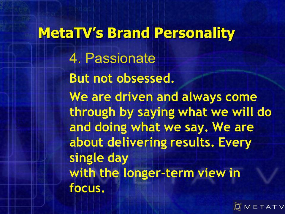MetaTVs Brand Personality But not obsessed.