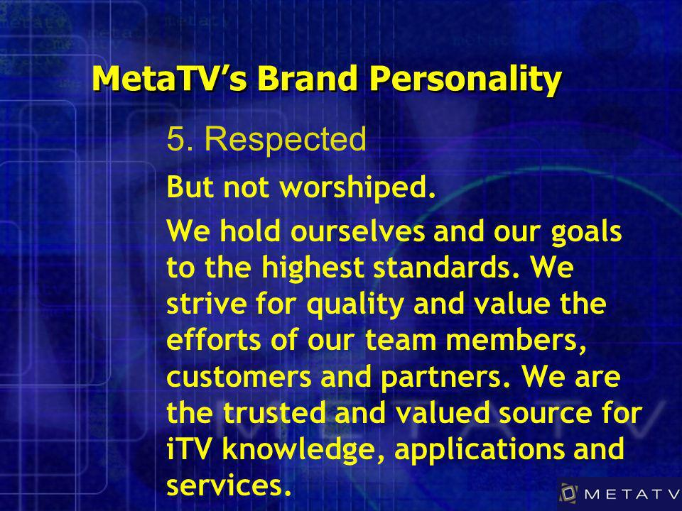 MetaTVs Brand Personality But not worshiped.