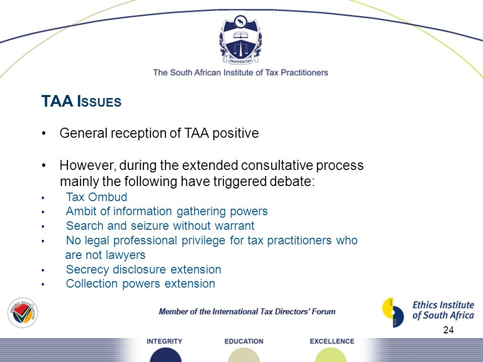 24 TAA I SSUES General reception of TAA positive However, during the extended consultative process mainly the following have triggered debate: Tax Omb