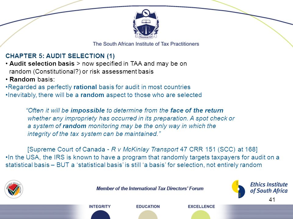 41 CHAPTER 5: AUDIT SELECTION (1) Audit selection basis > now specified in TAA and may be on random (Constitutional?) or risk assessment basis Random