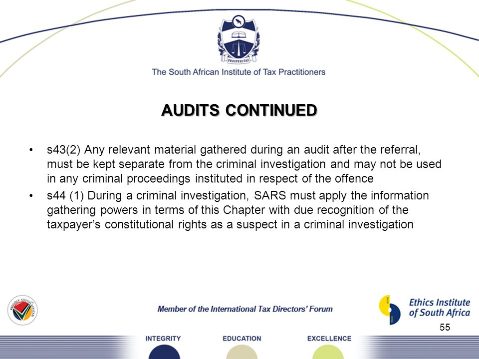 AUDITS CONTINUED s43(2) Any relevant material gathered during an audit after the referral, must be kept separate from the criminal investigation and m