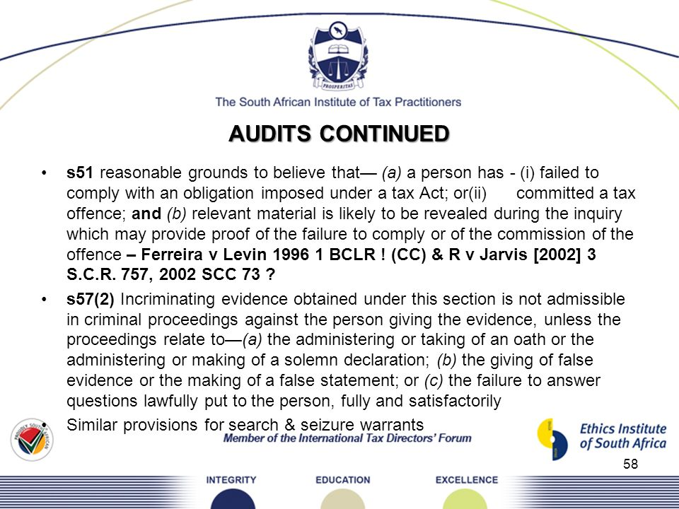 AUDITS CONTINUED s51 reasonable grounds to believe that (a) a person has - (i) failed to comply with an obligation imposed under a tax Act; or(ii)comm