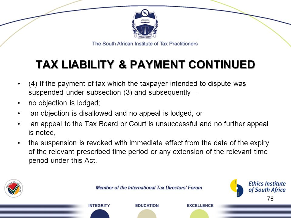 TAX LIABILITY & PAYMENT CONTINUED (4) If the payment of tax which the taxpayer intended to dispute was suspended under subsection (3) and subsequently