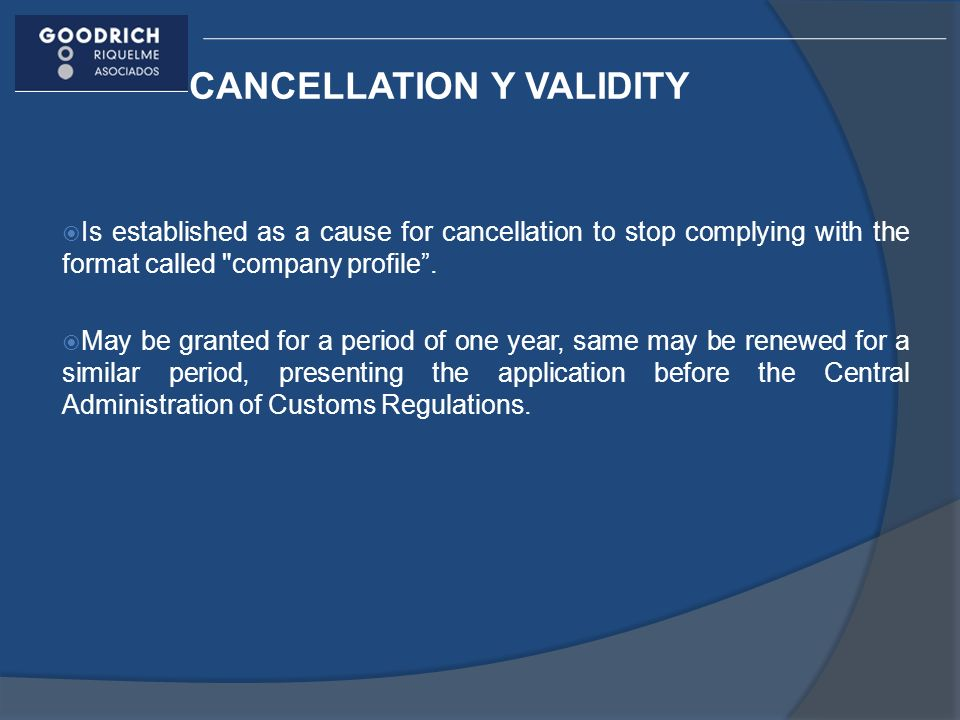 CANCELLATION Y VALIDITY Is established as a cause for cancellation to stop complying with the format called company profile.