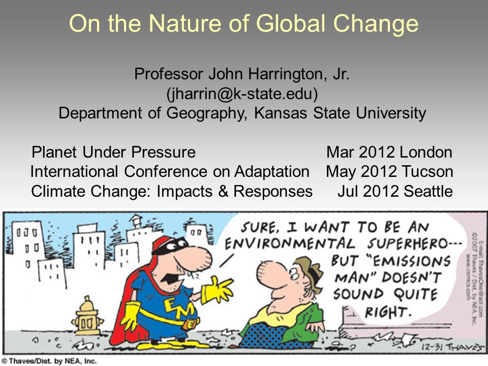 On the Nature of Global Change Professor John Harrington, Jr.