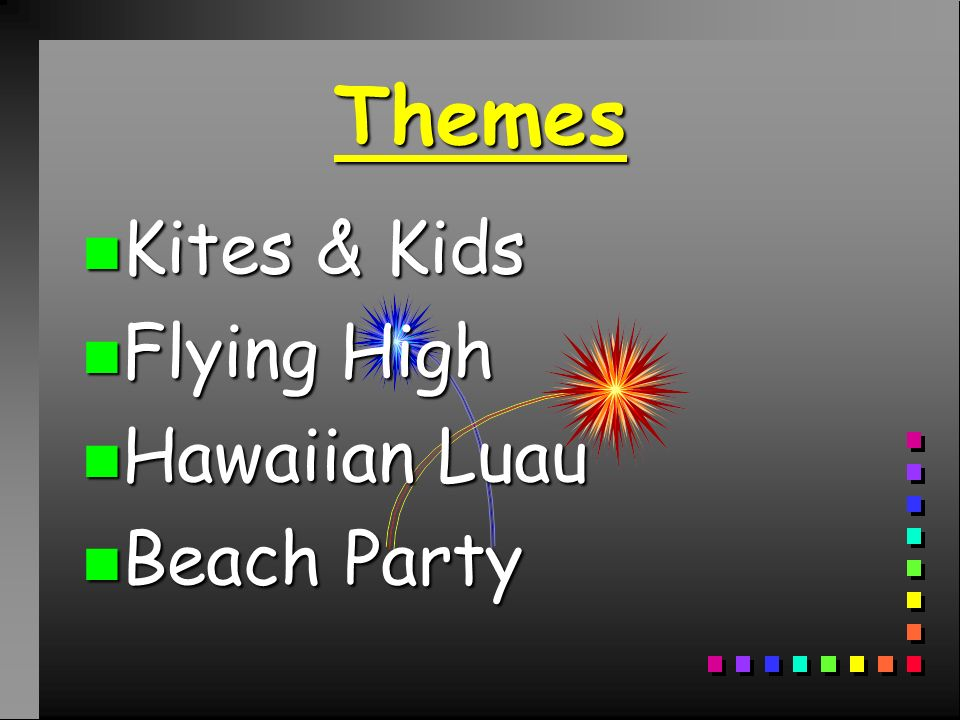 Themes n Kites & Kids n Flying High n Hawaiian Luau n Beach Party