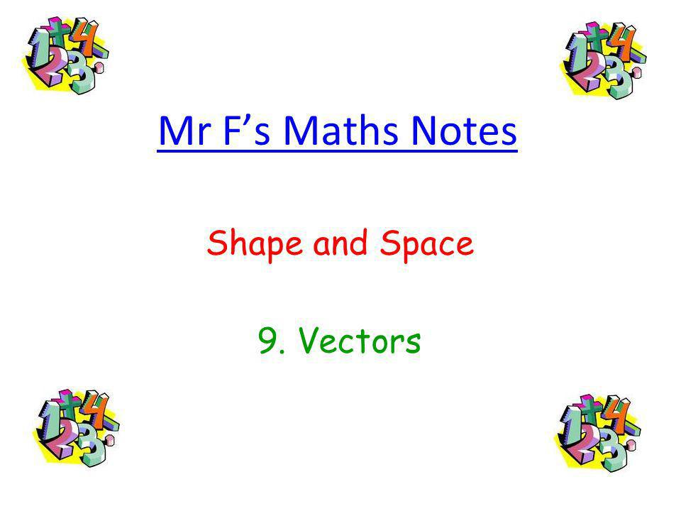Mr Fs Maths Notes Shape and Space 9. Vectors