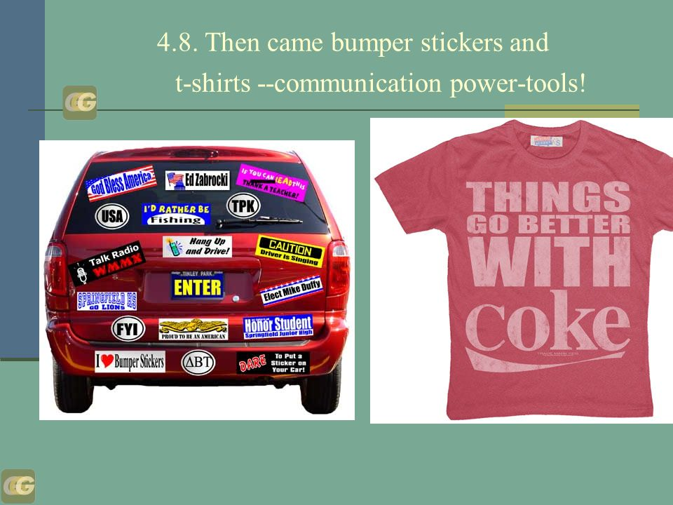 4.8. Then came bumper stickers and t-shirts --communication power-tools!
