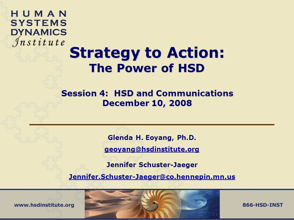 Strategy to Action: The Power of HSD Session 4: HSD and Communications December 10, 2008 Glenda H.