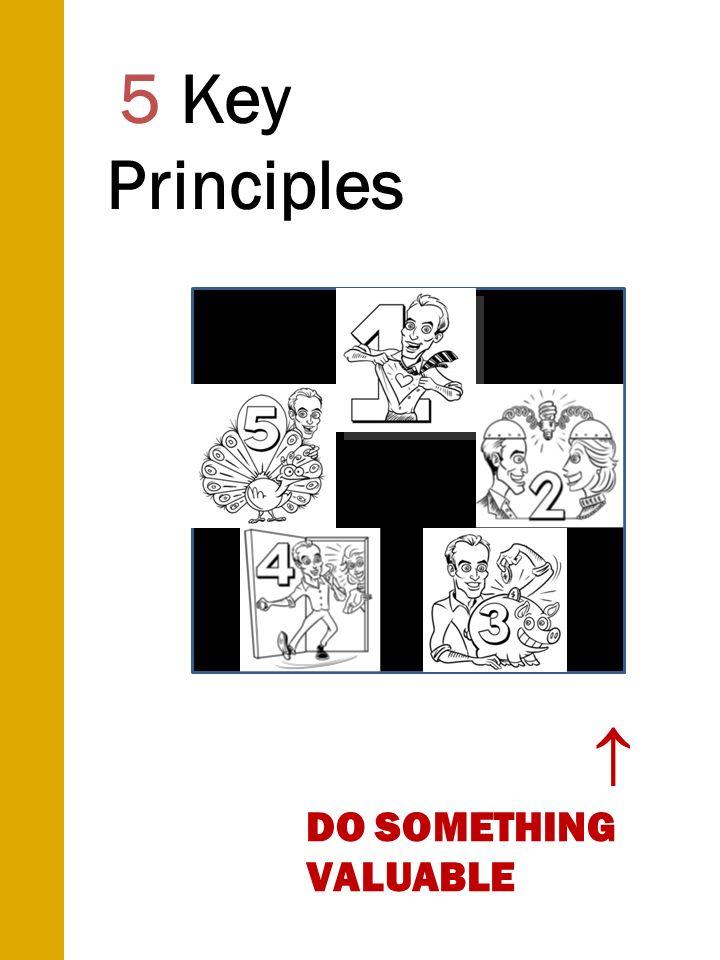 DO SOMETHING VALUABLE 5 Key Principles
