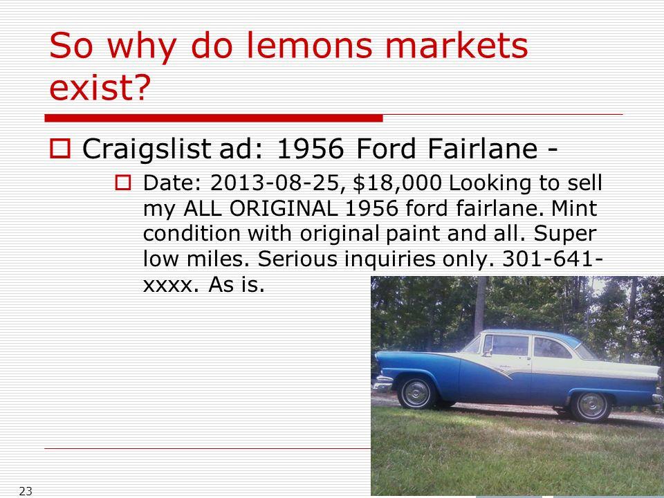 So why do lemons markets exist.
