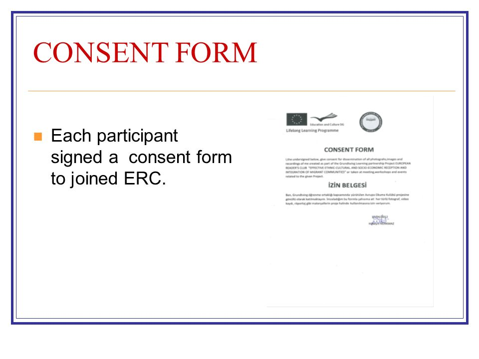 CONSENT FORM Each participant signed a consent form to joined ERC.
