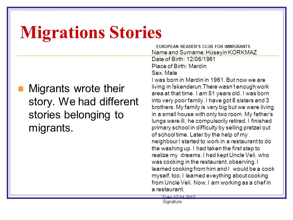 Migrations Stories Migrants wrote their story. We had different stories belonging to migrants.