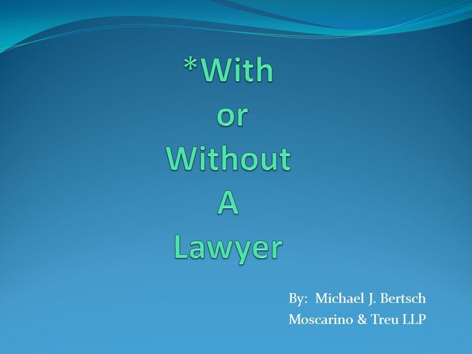 By: Michael J. Bertsch Moscarino & Treu LLP